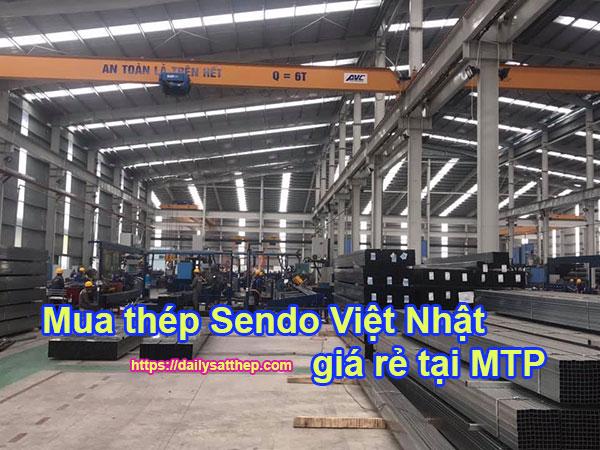 Mua thép Sendo Việt Nhật giá rẻ tại Đại Lý Sắt Thép MTP