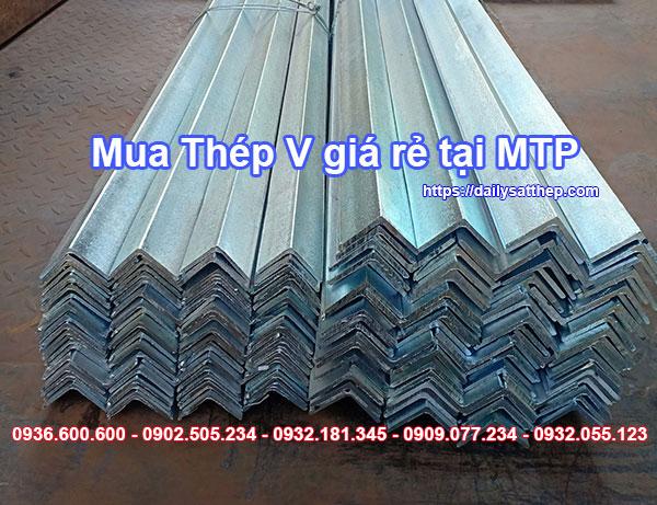 Mua sắt thép V mạ kẽm và mạ kẽm nhúng nóng giá rẻ, chiết khấu cao tại Đại Lý Sắt Thép MTP